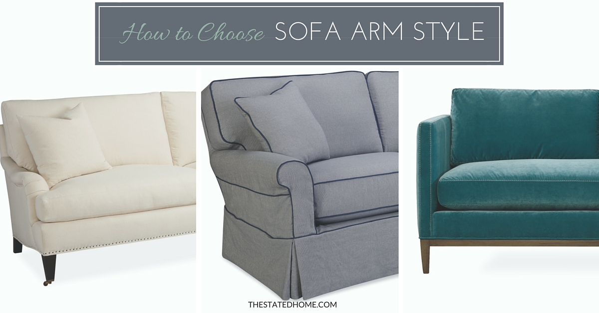 How To Pick A Sofa Arm Style The Stated Home