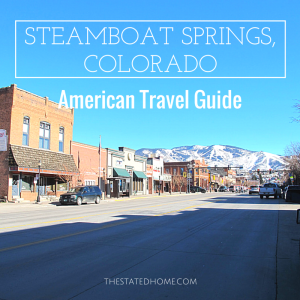 Steamboat Springs, Colorado American Travel Guide from The Stated Home