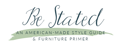 American Made Furniture | The Stated Home