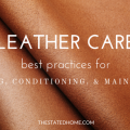 How to Care for Leather Furniture | The Stated Home