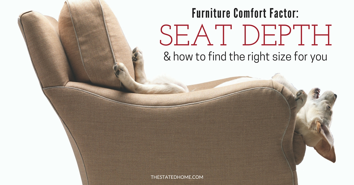 Furniture Comfort Seat Depth How To Find The Right Size For You