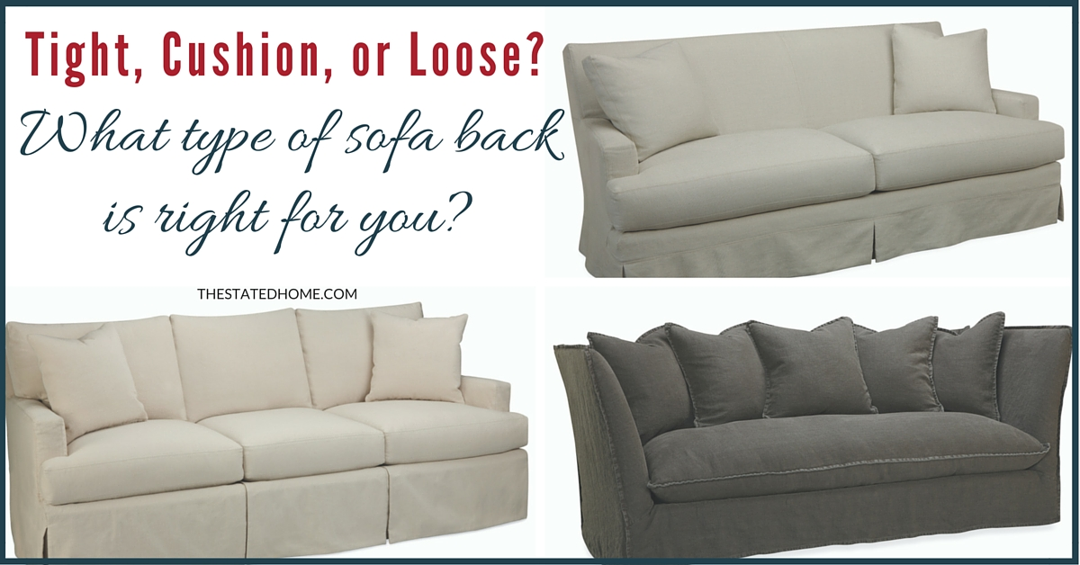 Charmant Furniture Comfort: Tight, Cushion, Or Loose   What Type Of Sofa Back Is
