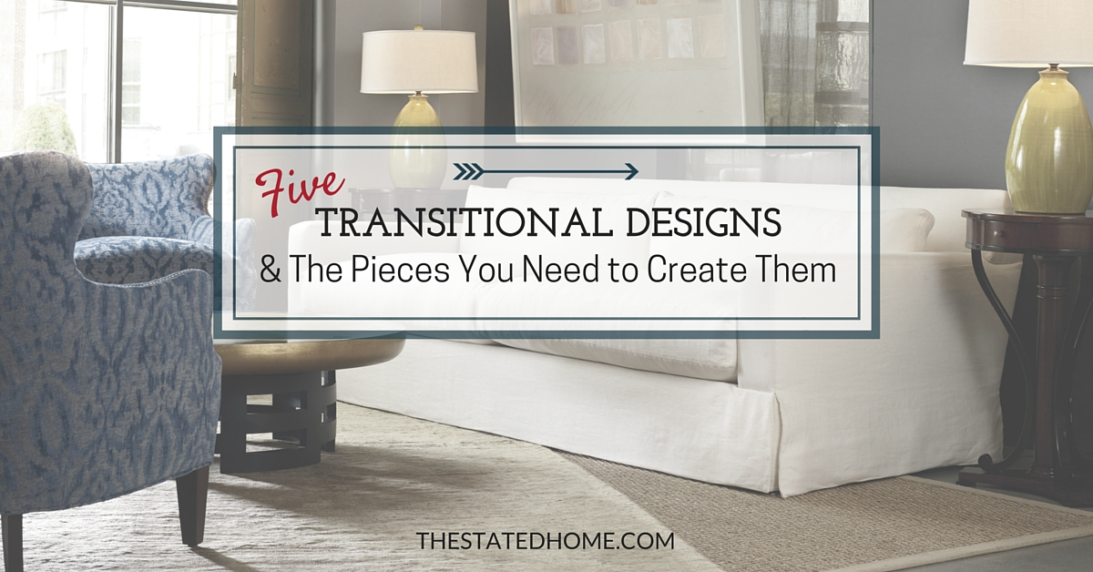 Examples of Transitional Decorating Style The Stated Home