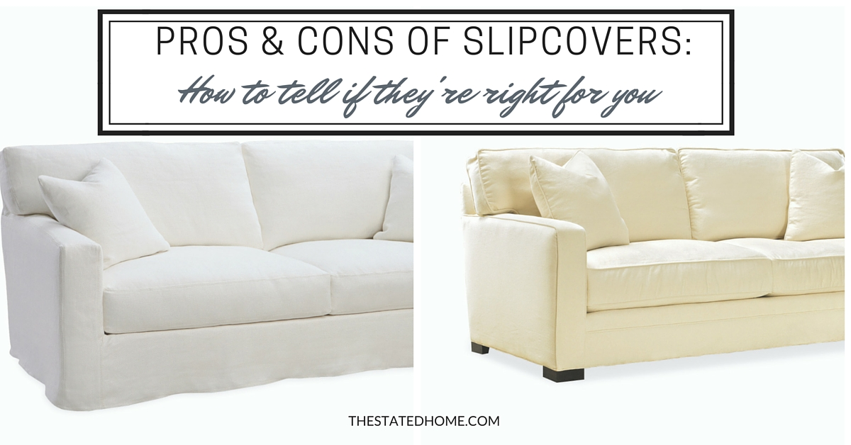 Custom Slipcovers Pros And Cons