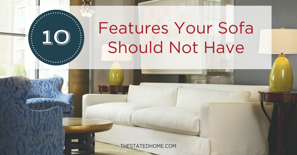 How to Choose a Sofa: 10 Features to Avoid | The Stated Home