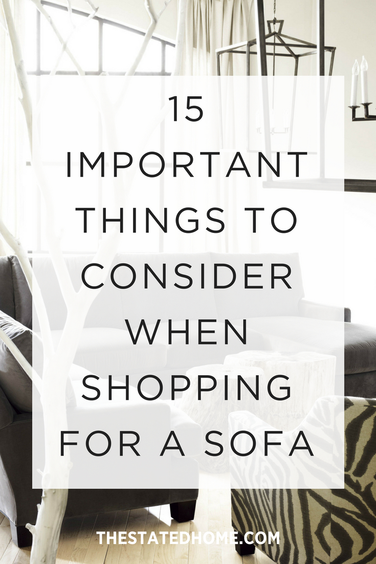 Don\'t buy a sofa before considering these 15 things about comfort, style, and quality. Click here: http://blog.thestatedhome.com/how-to-buy-a-sofa/ #sofa #couch #sectional #furniture #americanmade #madeinusa #madeinamerica #quality #ecofriendly
