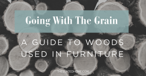 Types of Wood for Furniture | The Stated Home