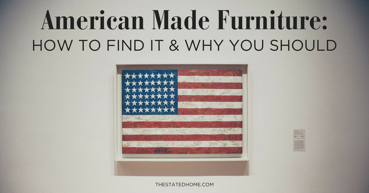 American Furniture Companies: Why To Shop With Them | The Stated Home