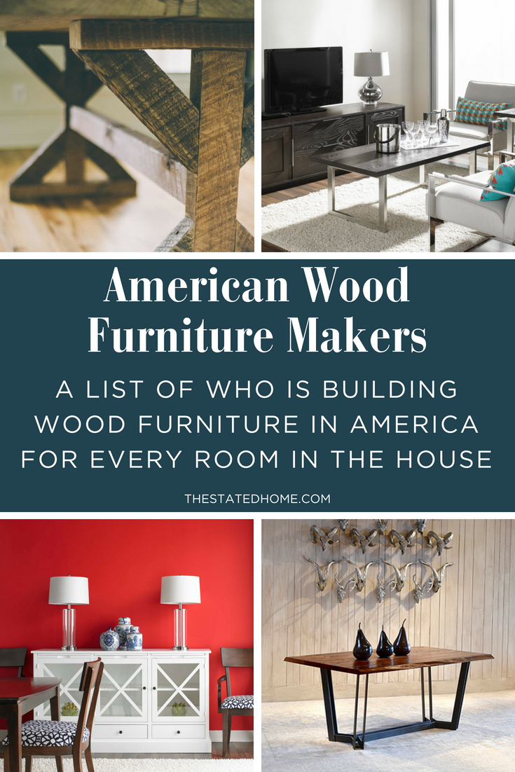 Looking for quality wood furniture made in America? Here's a list of companies that are still making furniture in the U.S.A.