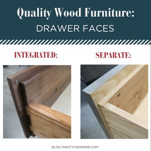 Quality Wood Furniture: Drawer Faces | The Stated Home