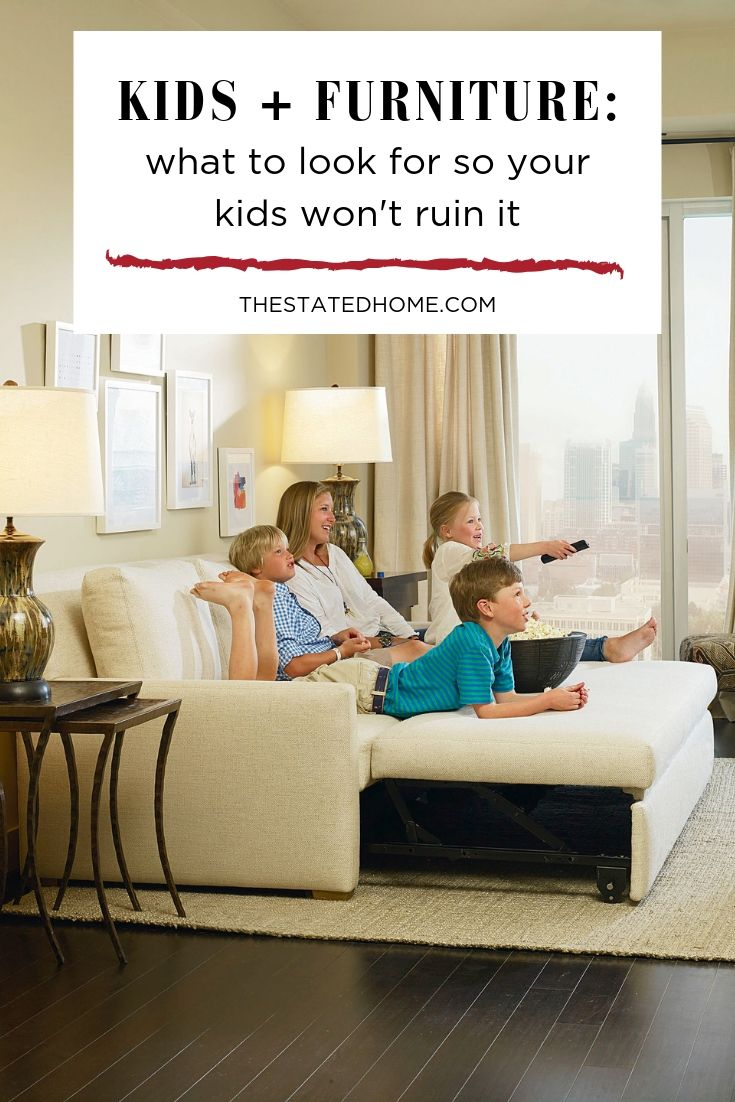 How to shop for furniture that will stand up to kids.