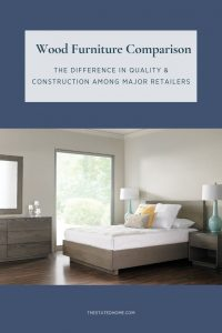 Solid Wood Furniture Comparison | The Stated Home